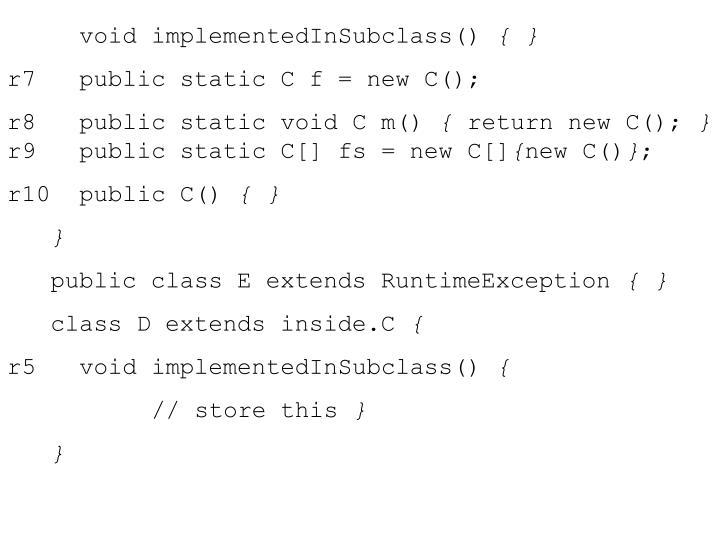void implementedInSubclass()