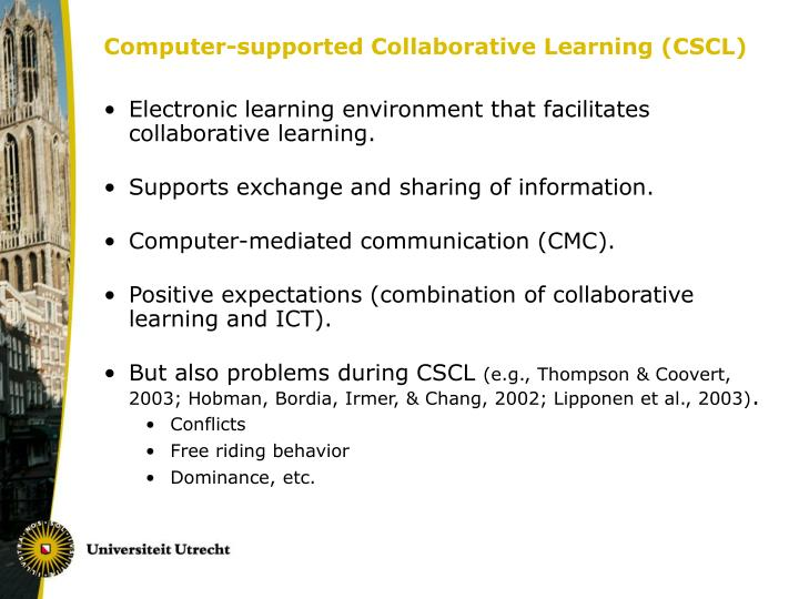 Computer supported collaborative learning cscl