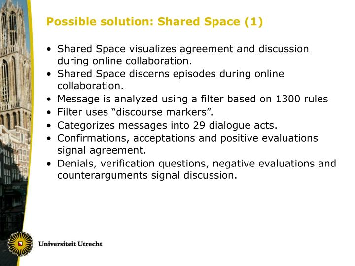 Possible solution: Shared Space (1)