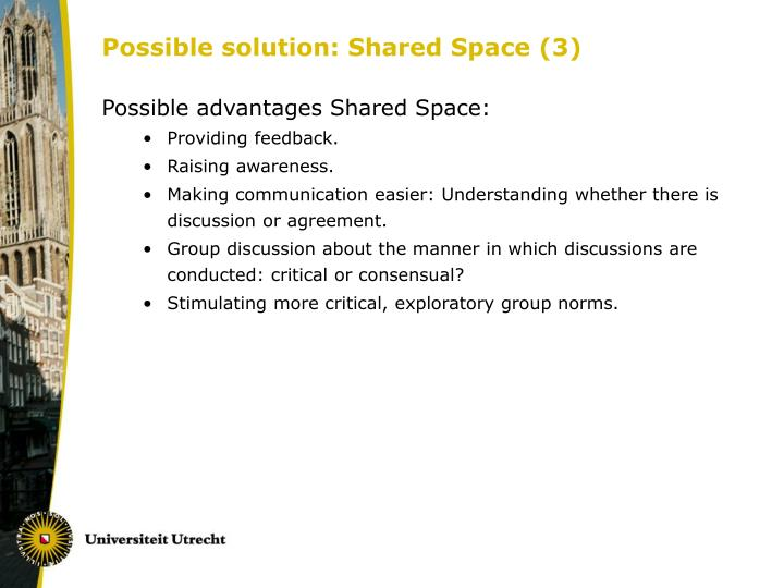 Possible solution: Shared Space (3)