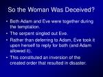 so the woman was deceived