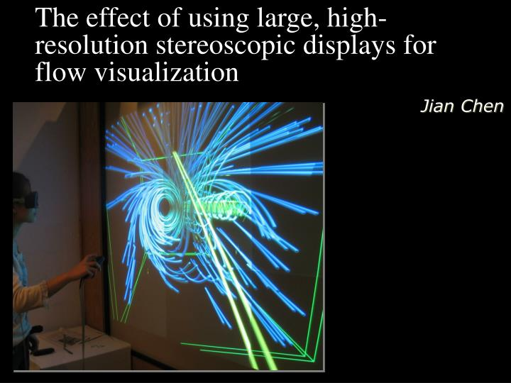The effect of using large, high-resolution stereoscopic displays for flow visualization