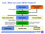 1a b what are level 2b 2c products