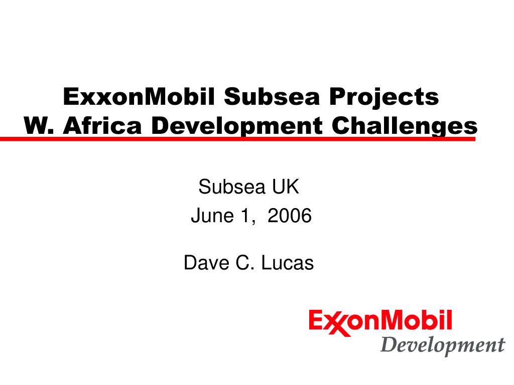 PPT - ExxonMobil Subsea Projects W  Africa Development