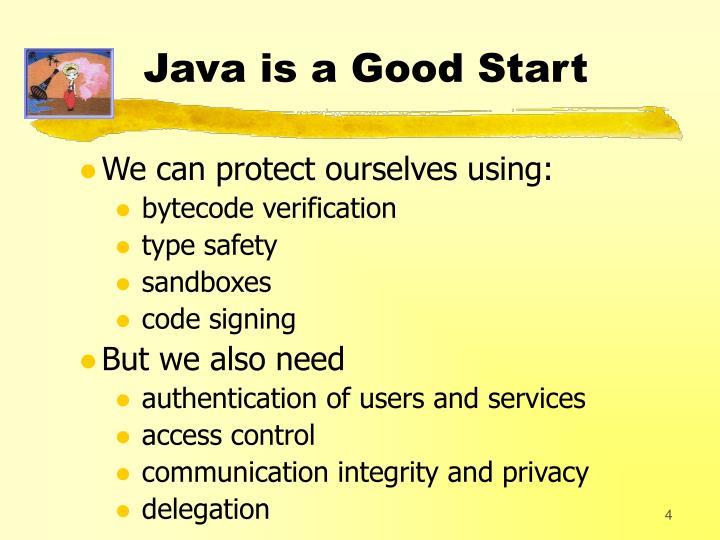 Java is a Good Start