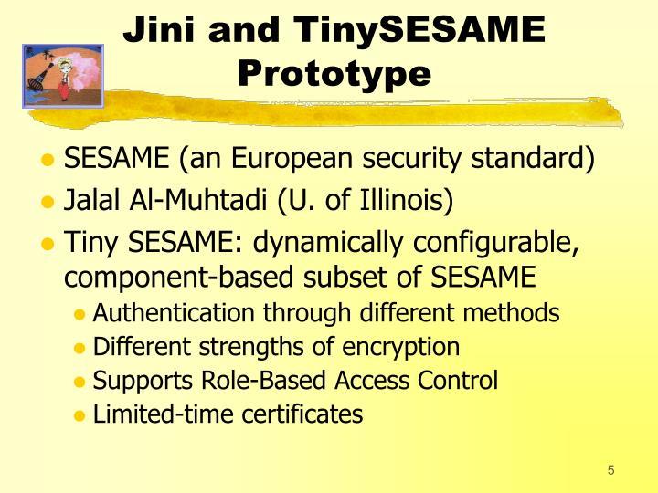 Jini and TinySESAME