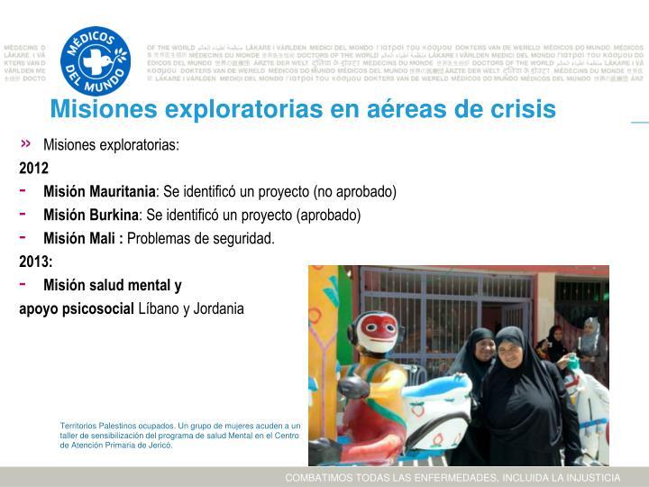 Misiones exploratorias en aéreas de crisis