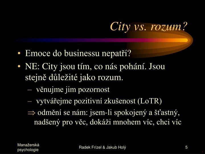 City vs. rozum?