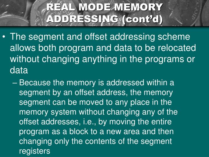 REAL MODE MEMORY ADDRESSING (cont'd)