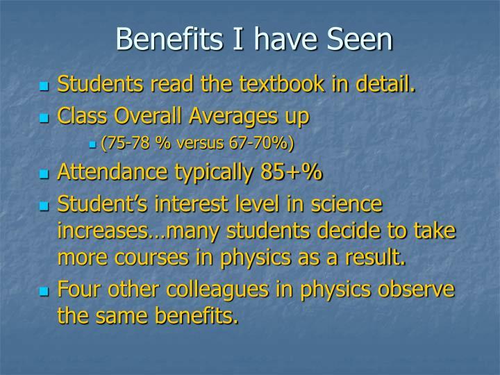 Benefits I have Seen
