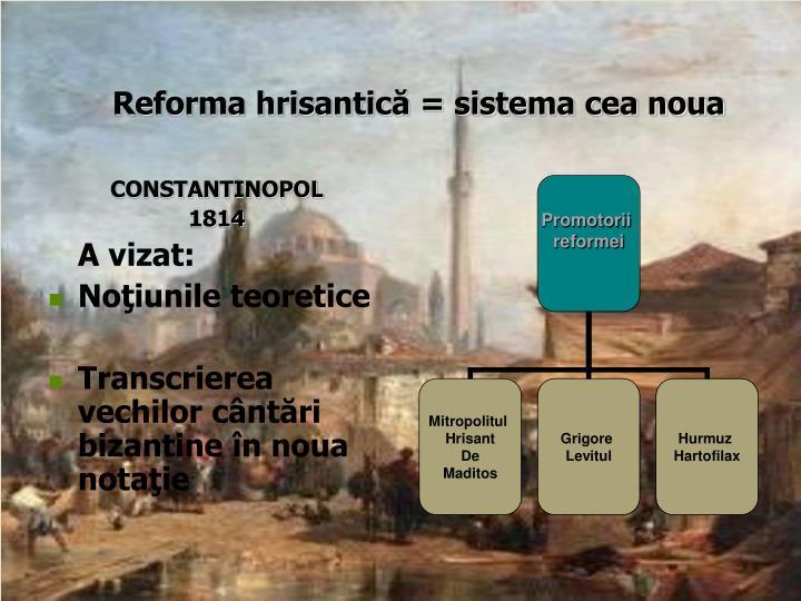 Reforma hrisantică = sistema cea noua