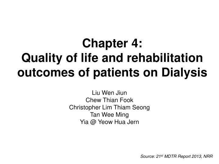 Chapter 4 quality of life and rehabilitation outcomes of patients on dialysis