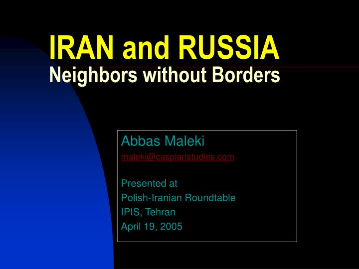 Iran and russia neighbors without borders