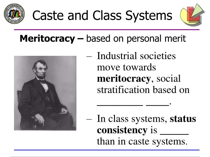 caste system form of social stratification Social class is a form of stratification in which the affilliation to different social groups and relationships between them, are determined primarily by economic criteria.