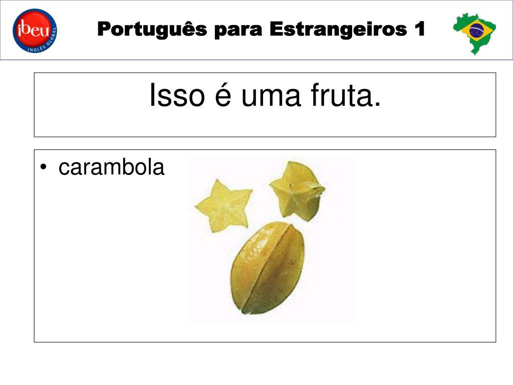 A Fruta Carambola Serve Para Que ppt - fruta, legumes e verduras powerpoint presentation