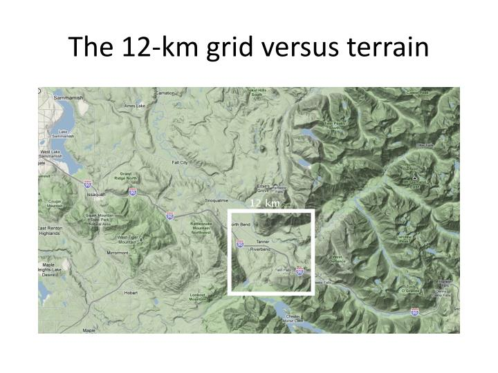 The 12-km grid versus terrain