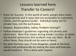 lessons learned here transfer to careers