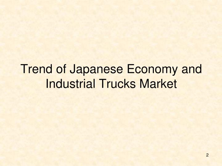 Trend of japanese economy and industrial trucks market