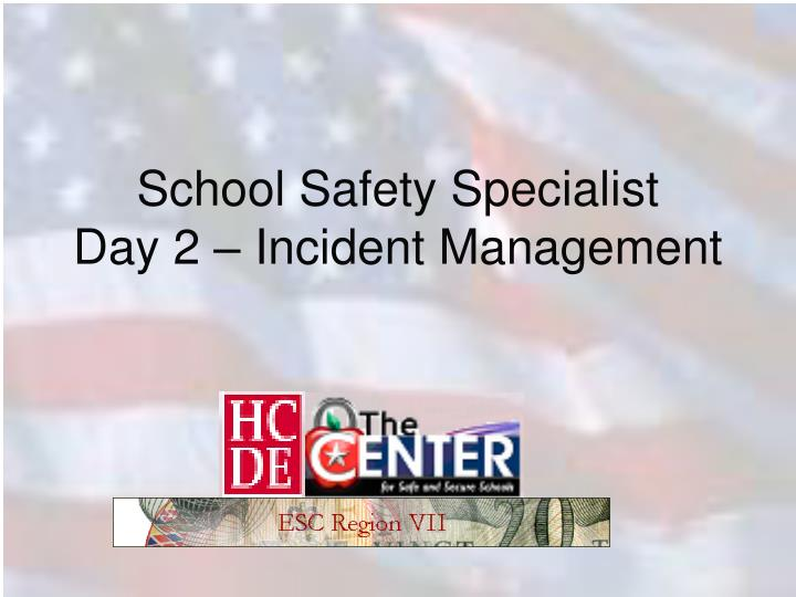 school safety specialist day 2 incident management n.