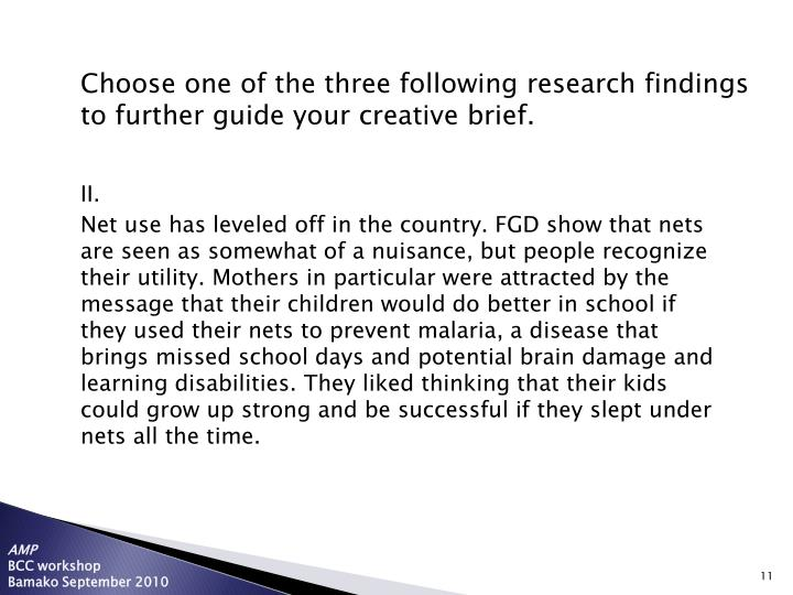 Choose one of the three following research findings to further guide your creative brief.
