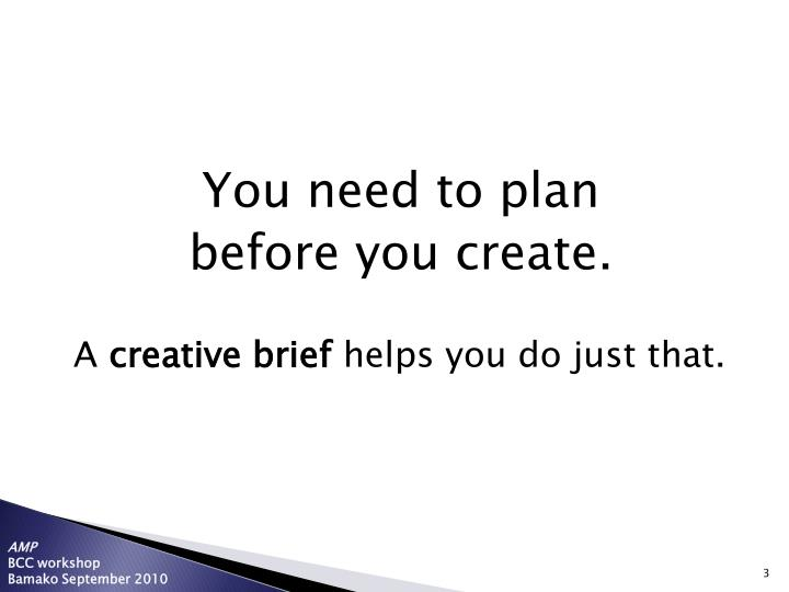 You need to plan