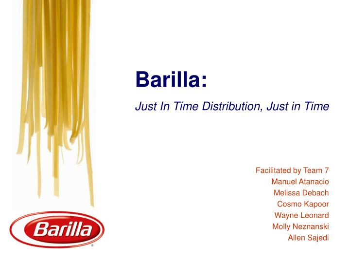 barilla just in time distribution system Barilla's main internal source of barriers were from the sales and marketing department they feared that operations would assume many of the sales and marketing responsibilities and sales would flatten the just in time distribution system however, faced with great external resistance.