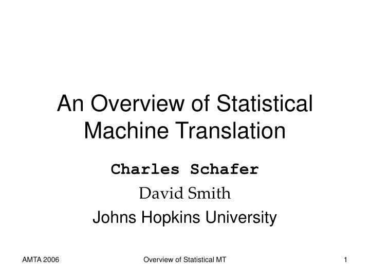 an overview of statistical machine translation n.