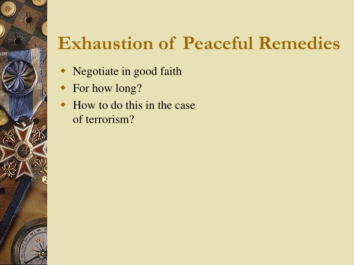 Exhaustion of Peaceful Remedies