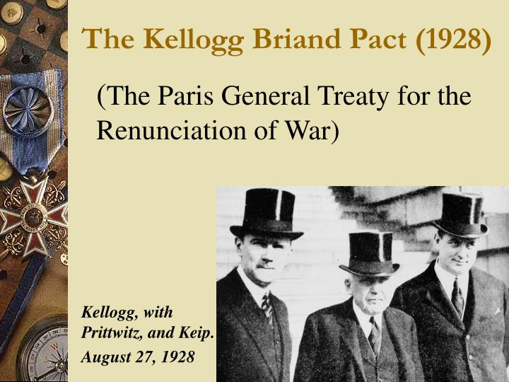 The Kellogg Briand Pact (1928)