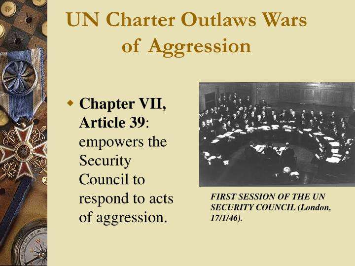 UN Charter Outlaws Wars of Aggression
