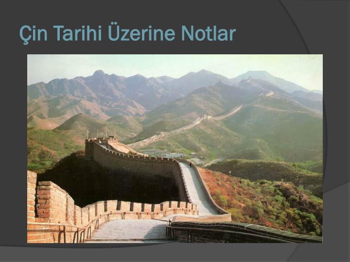 Çin Tarihi Üzerine Notlar