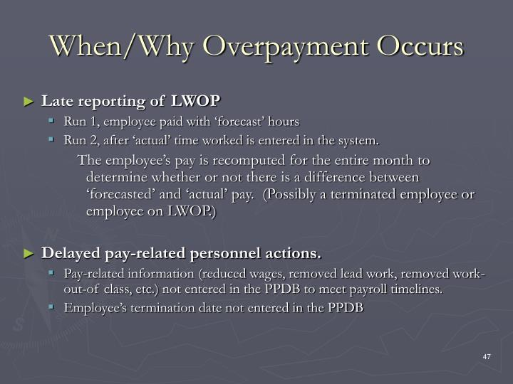 When/Why Overpayment Occurs