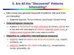 5 are all the discovered patterns interesting