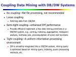 coupling data mining with db dw systems