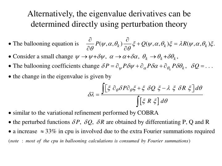Alternatively the eigenvalue derivatives can be determined directly using perturbation theory