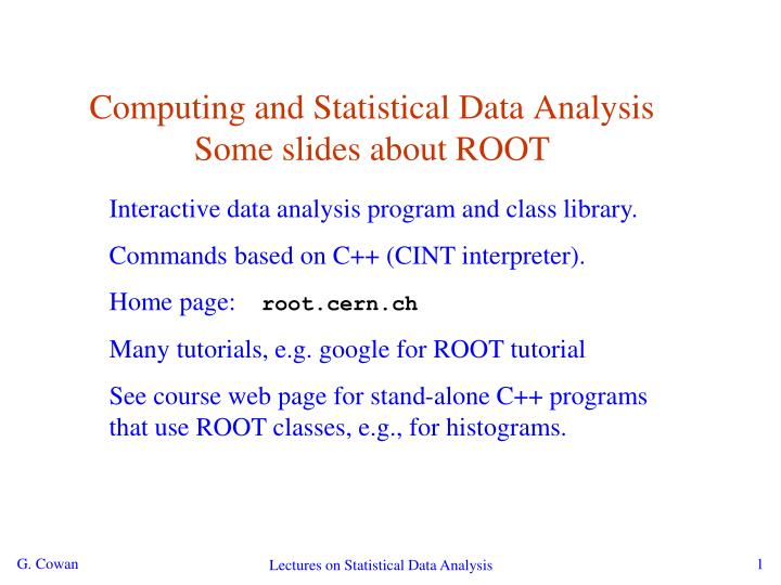 PPT - Computing and Statistical Data Analysis Some slides about ROOT