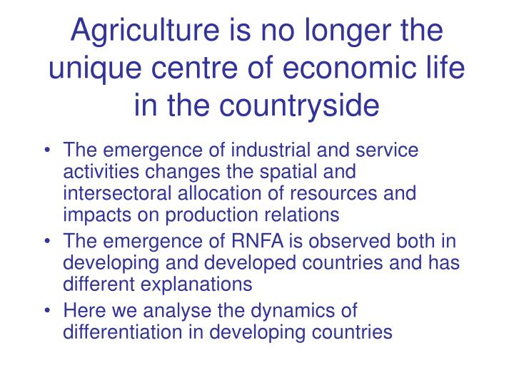 Agriculture is no longer the unique centre of economic life in the countryside