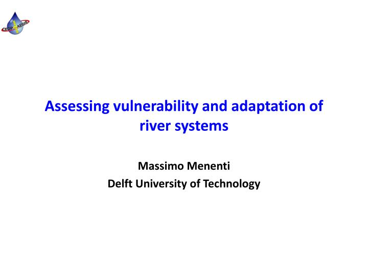 Assessing vulnerability and adaptation of river systems