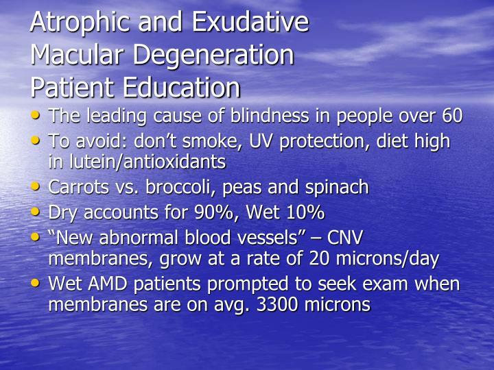 Atrophic and Exudative