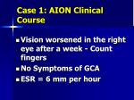 case 1 aion clinical course