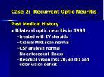 case 2 recurrent optic neuritis1