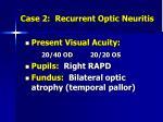 case 2 recurrent optic neuritis2