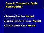 case 6 traumatic optic neuropathy2