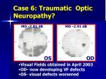 case 6 traumatic optic neuropathy5