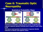 case 6 traumatic optic neuropathy8