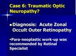 case 6 traumatic optic neuropathy9