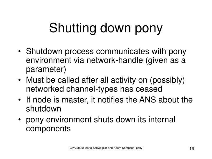 Shutting down pony