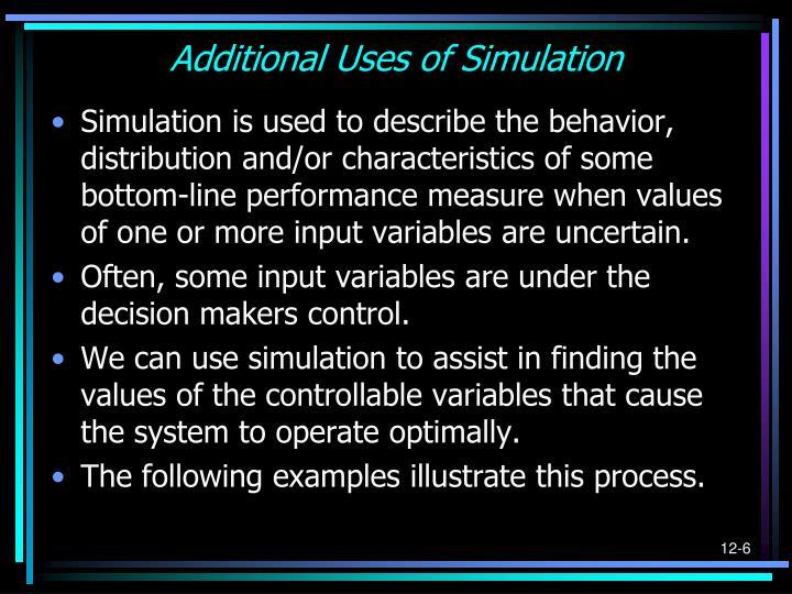 Additional Uses of Simulation
