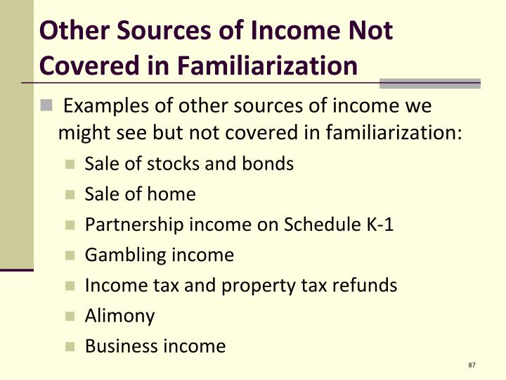 Other Sources of Income Not Covered in Familiarization