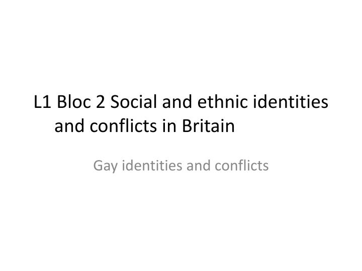 l1 bloc 2 social and ethnic identities and conflicts in britain n.